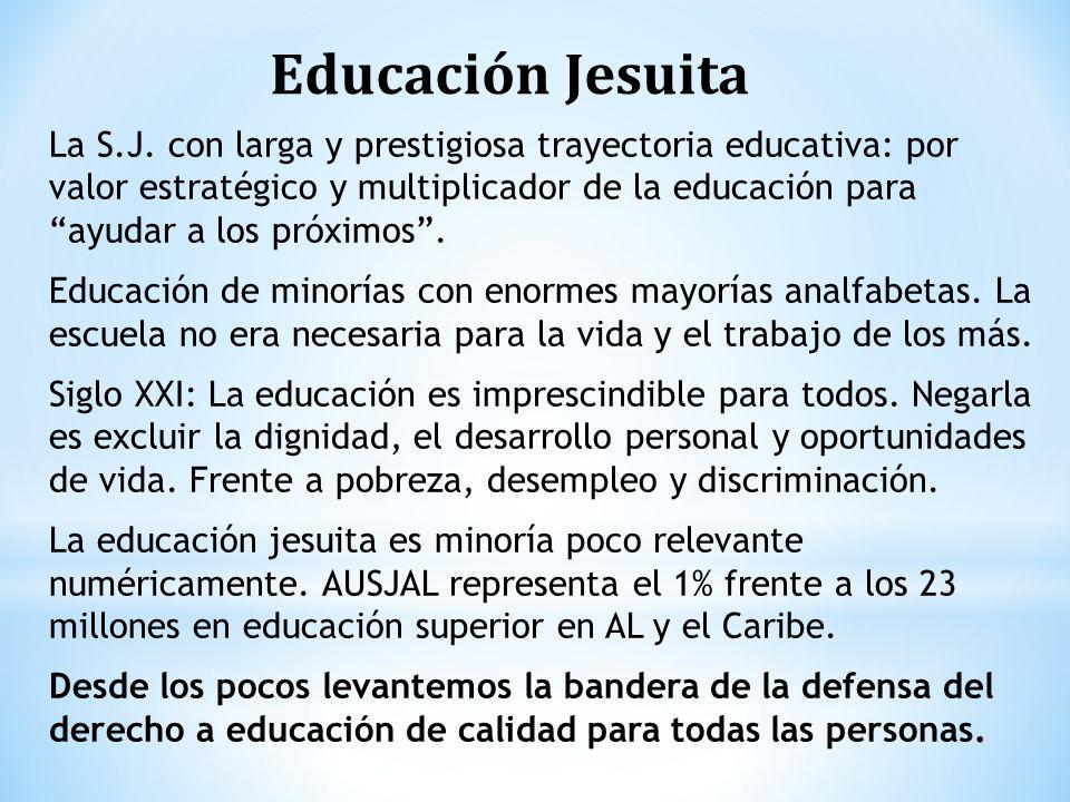 Educación Jesuita La S.J. con larga y prestigiosa trayectoria educativa: por valor estratégico y multiplicador de la educación para ayudar a los próxi