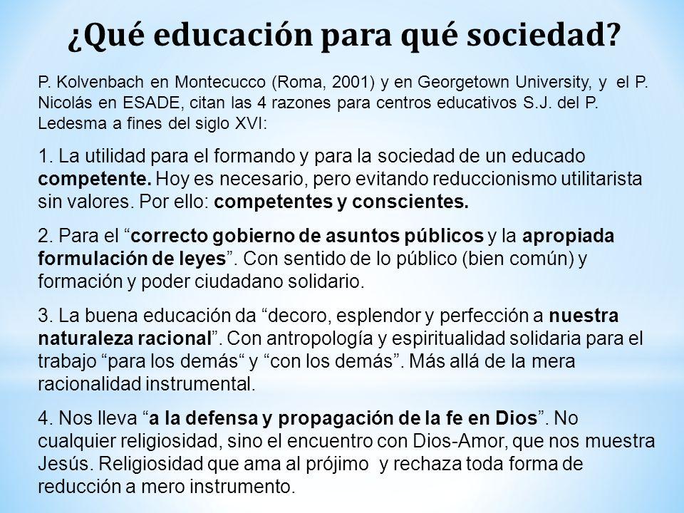 P. Kolvenbach en Montecucco (Roma, 2001) y en Georgetown University, y el P. Nicolás en ESADE, citan las 4 razones para centros educativos S.J. del P.