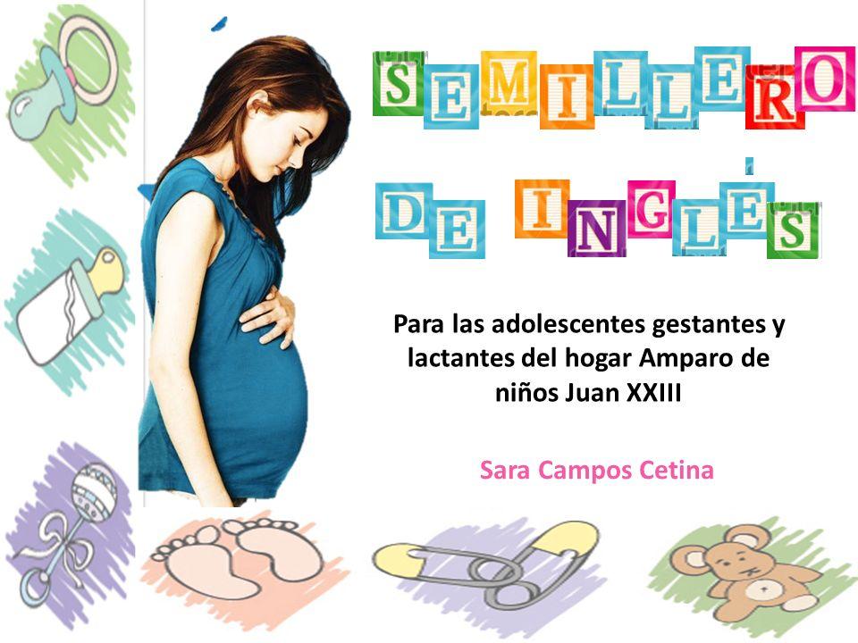 Sara Campos Cetina Para las adolescentes gestantes y lactantes del hogar Amparo de niños Juan XXIII