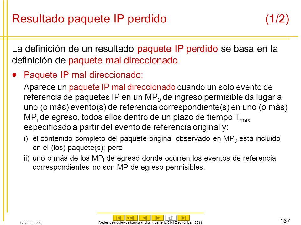 G. Vásquez Y. Resultado paquete IP perdido (1/2) La definición de un resultado paquete IP perdido se basa en la definición de paquete mal direccionado
