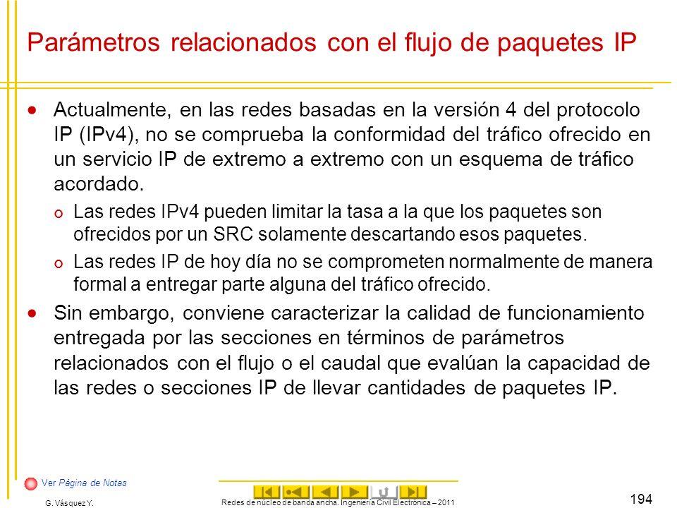 G. Vásquez Y. Parámetros relacionados con el flujo de paquetes IP Actualmente, en las redes basadas en la versión 4 del protocolo IP (IPv4), no se com