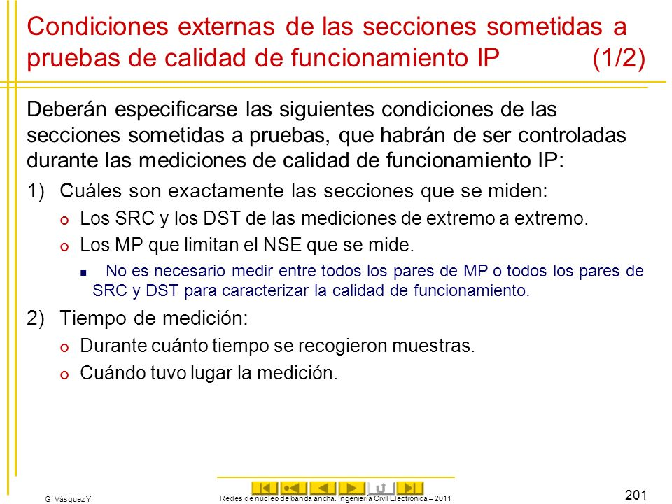 G. Vásquez Y. Condiciones externas de las secciones sometidas a pruebas de calidad de funcionamiento IP (1/2) Deberán especificarse las siguientes con