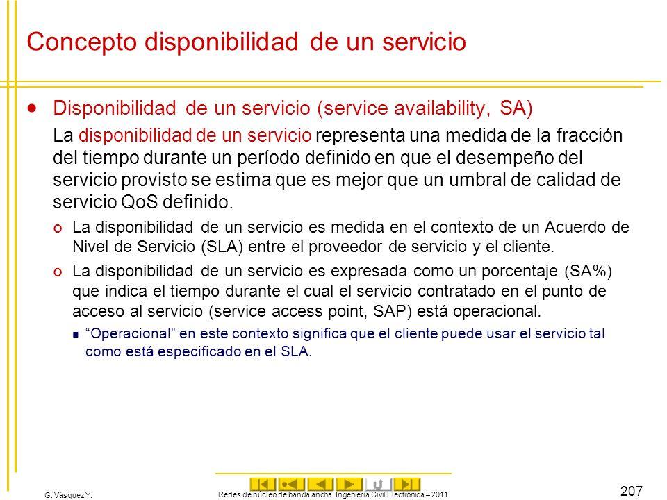 G. Vásquez Y. Concepto disponibilidad de un servicio Disponibilidad de un servicio (service availability, SA) La disponibilidad de un servicio represe