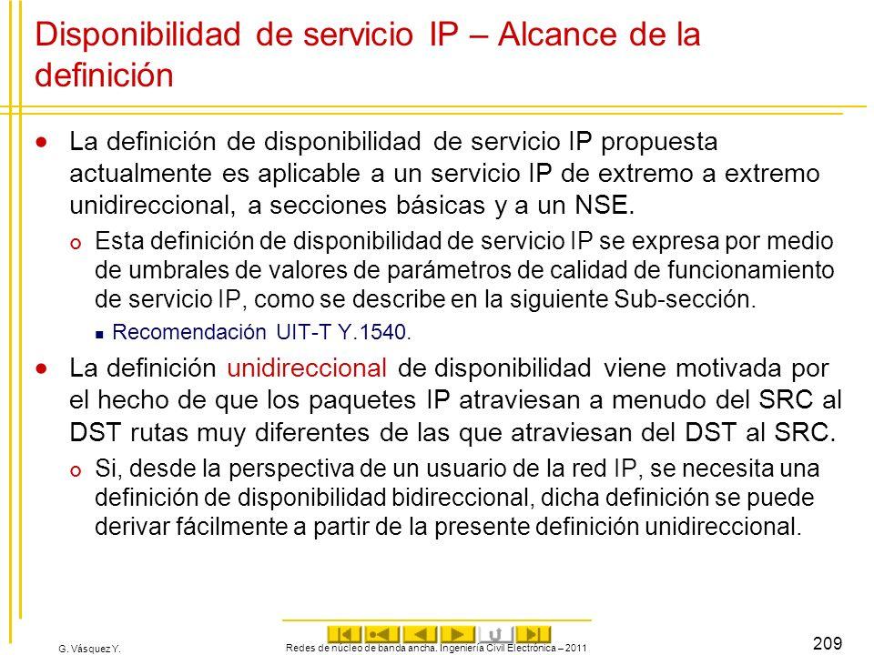 G. Vásquez Y. Disponibilidad de servicio IP – Alcance de la definición La definición de disponibilidad de servicio IP propuesta actualmente es aplicab