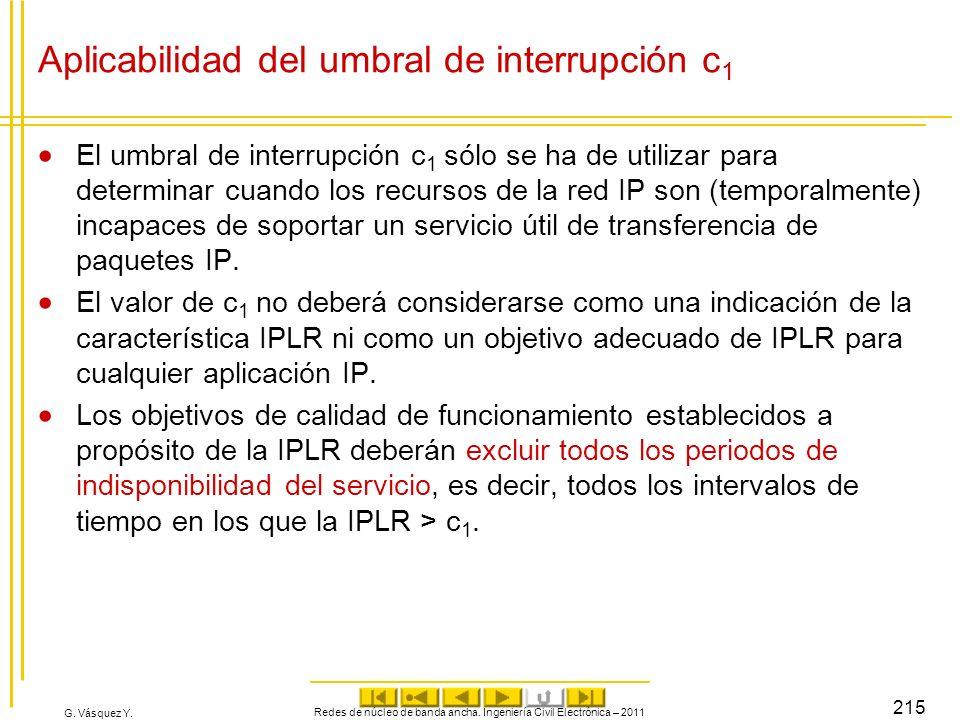 G. Vásquez Y. Aplicabilidad del umbral de interrupción c 1 El umbral de interrupción c 1 sólo se ha de utilizar para determinar cuando los recursos de