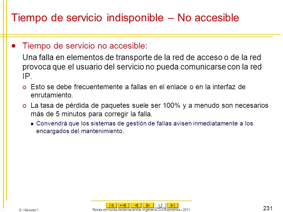 G. Vásquez Y. Tiempo de servicio indisponible – No accesible Tiempo de servicio no accesible: Una falla en elementos de transporte de la red de acceso