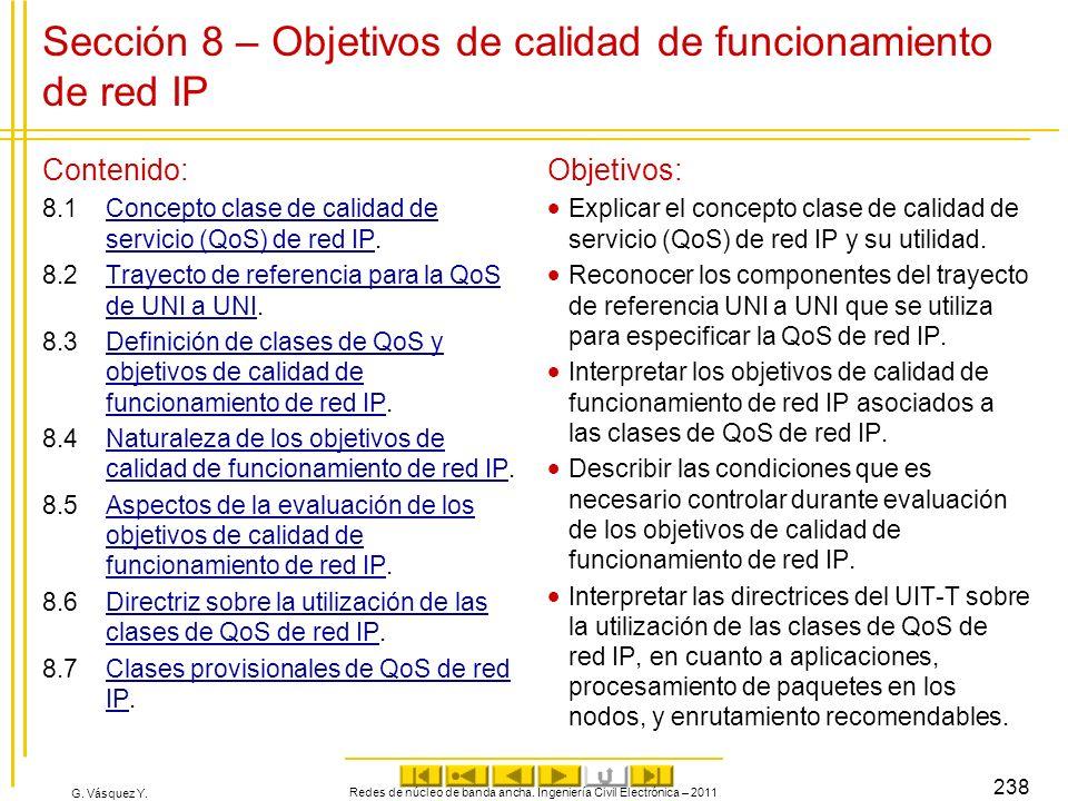 G. Vásquez Y. Sección 8 – Objetivos de calidad de funcionamiento de red IP Contenido: 8.1Concepto clase de calidad de servicio (QoS) de red IP.Concept