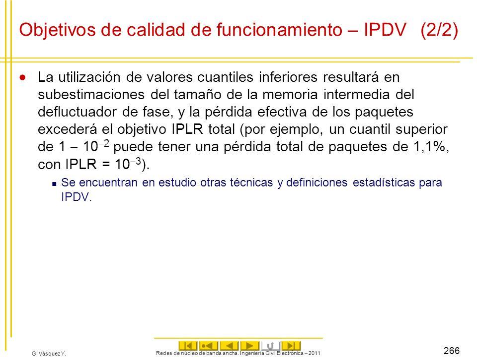 G. Vásquez Y. Objetivos de calidad de funcionamiento – IPDV (2/2) La utilización de valores cuantiles inferiores resultará en subestimaciones del tama