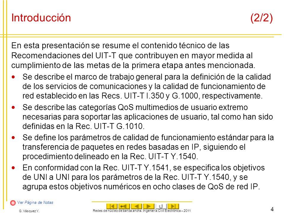 G. Vásquez Y. Introducción(2/2) En esta presentación se resume el contenido técnico de las Recomendaciones del UIT-T que contribuyen en mayor medida a