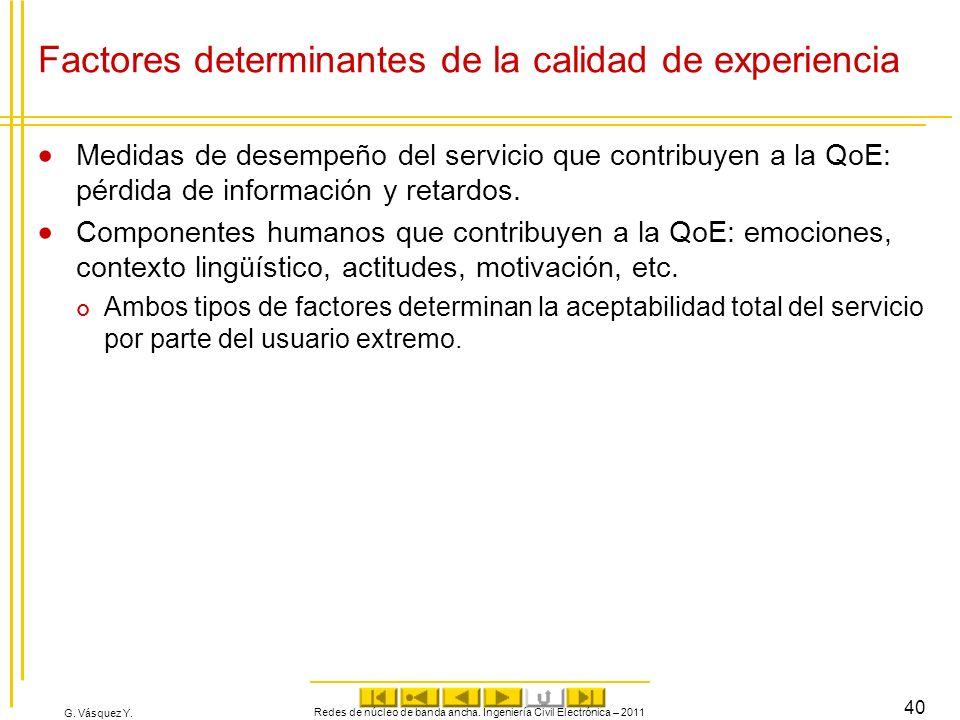 G. Vásquez Y. Factores determinantes de la calidad de experiencia Medidas de desempeño del servicio que contribuyen a la QoE: pérdida de información y