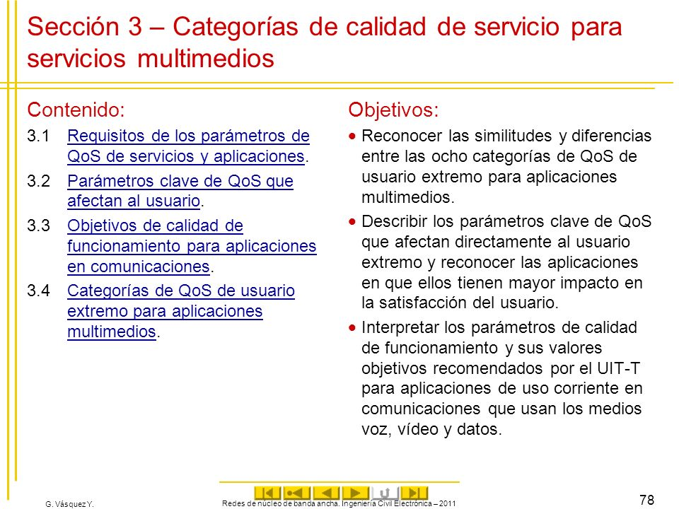 G. Vásquez Y. Sección 3 – Categorías de calidad de servicio para servicios multimedios Contenido: 3.1Requisitos de los parámetros de QoS de servicios