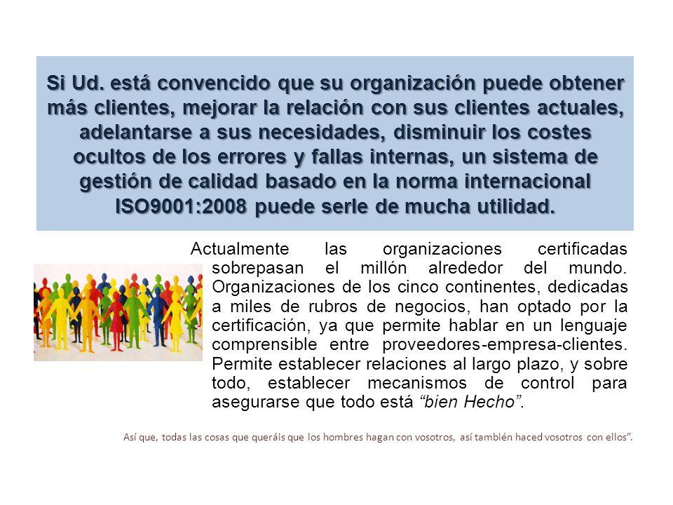 Si Ud. está convencido que su organización puede obtener más clientes, mejorar la relación con sus clientes actuales, adelantarse a sus necesidades, d