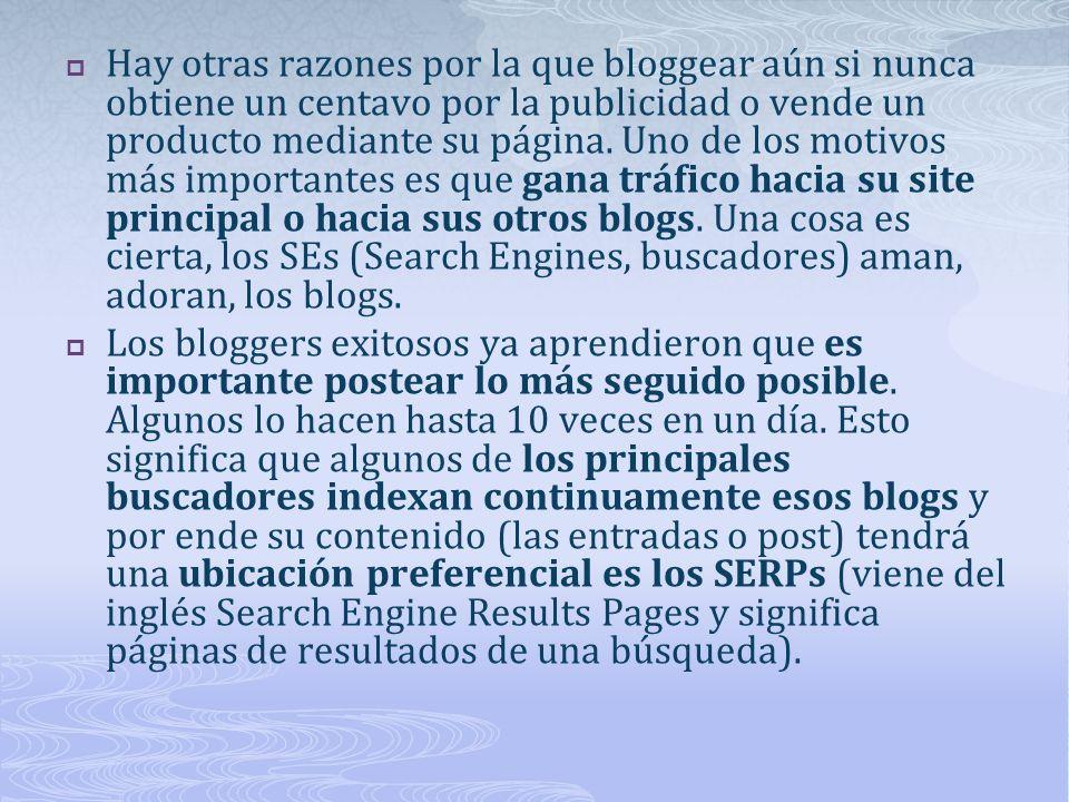 Hay otras razones por la que bloggear aún si nunca obtiene un centavo por la publicidad o vende un producto mediante su página.