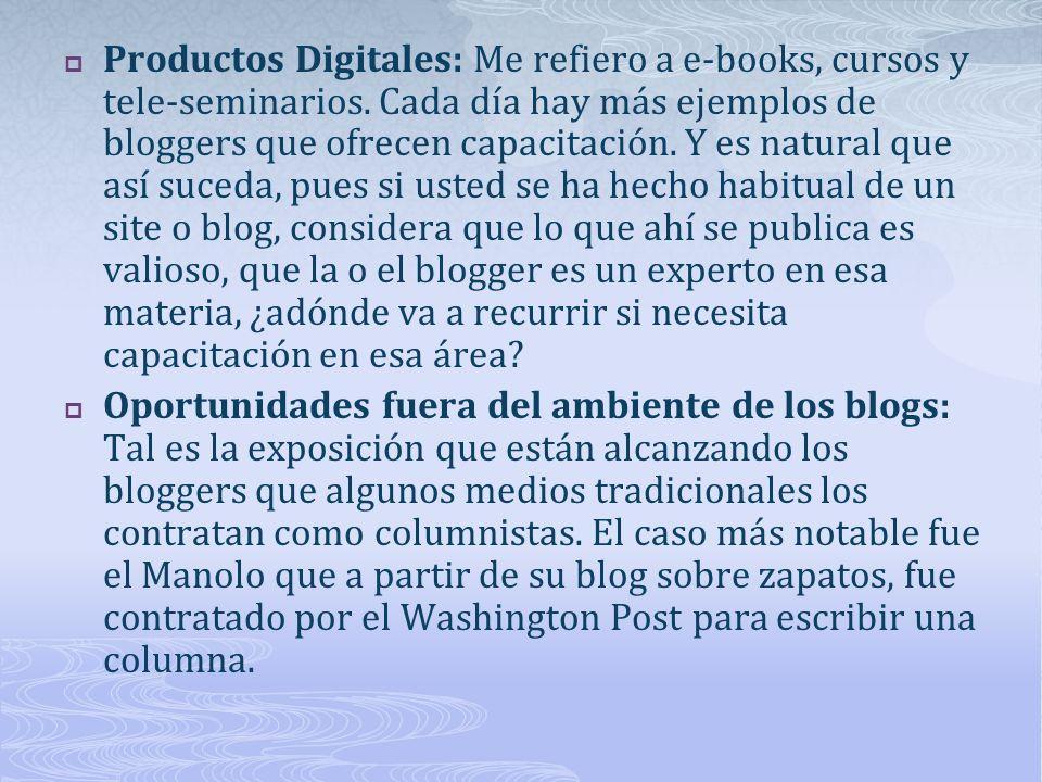 Productos Digitales: Me refiero a e-books, cursos y tele-seminarios.
