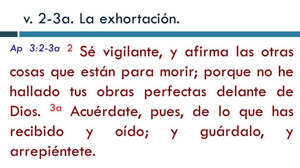 v.2-3a. La exhortación.