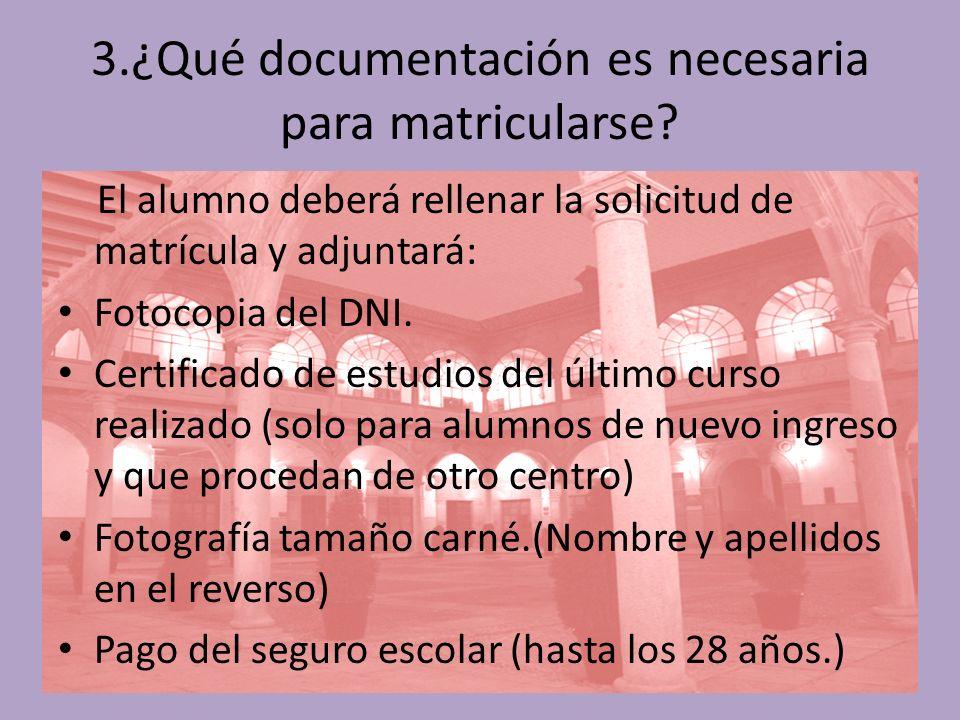 3.¿Qué documentación es necesaria para matricularse.