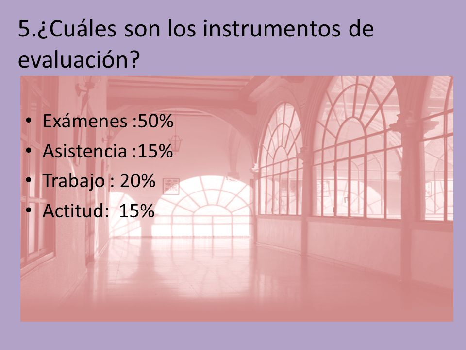 5.¿Cuáles son los instrumentos de evaluación.