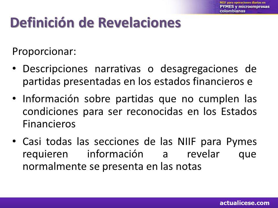 Definición de Revelaciones Proporcionar: Descripciones narrativas o desagregaciones de partidas presentadas en los estados financieros e Información s