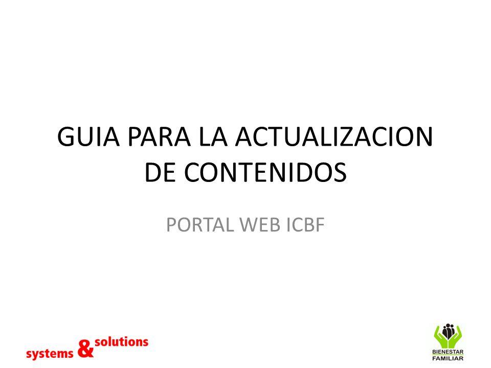 GUIA PARA LA ACTUALIZACION DE CONTENIDOS PORTAL WEB ICBF