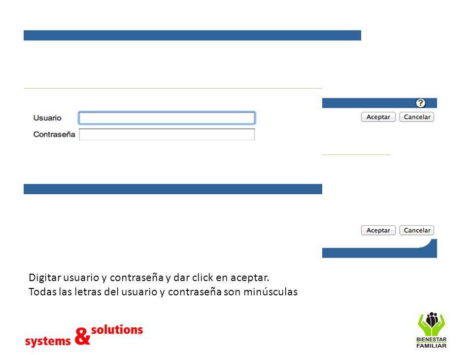Digitar usuario y contraseña y dar click en aceptar. Todas las letras del usuario y contraseña son minúsculas