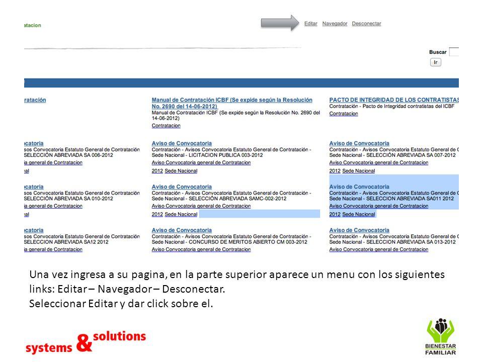 Una vez ingresa a su pagina, en la parte superior aparece un menu con los siguientes links: Editar – Navegador – Desconectar. Seleccionar Editar y dar