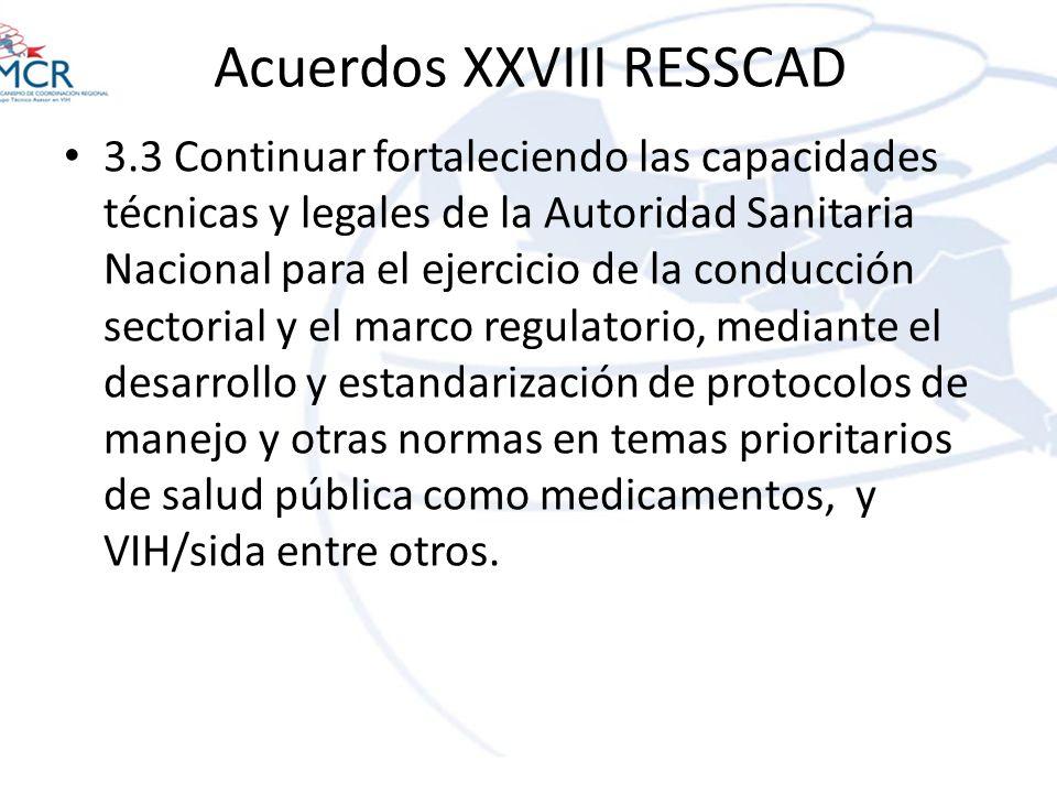 Acuerdos XXVIII RESSCAD 3.3 Continuar fortaleciendo las capacidades técnicas y legales de la Autoridad Sanitaria Nacional para el ejercicio de la cond