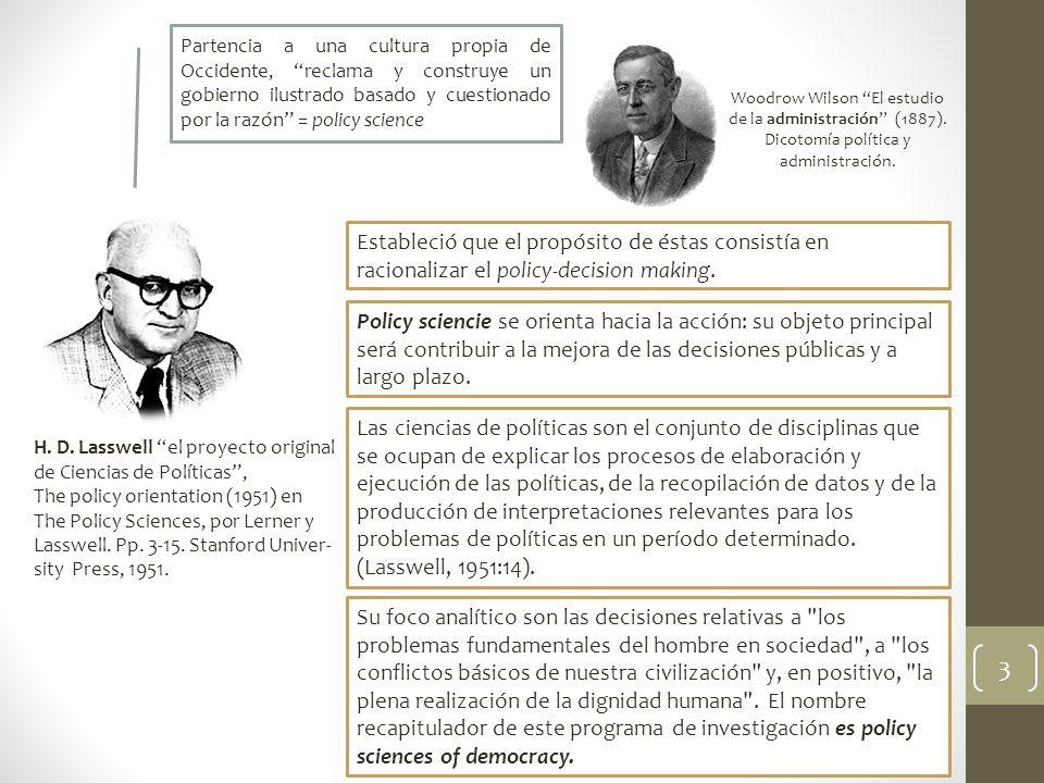 H. D. Lasswell el proyecto original de Ciencias de Políticas, The policy orientation (1951) en The Policy Sciences, por Lerner y Lasswell. Pp. 3-15. S