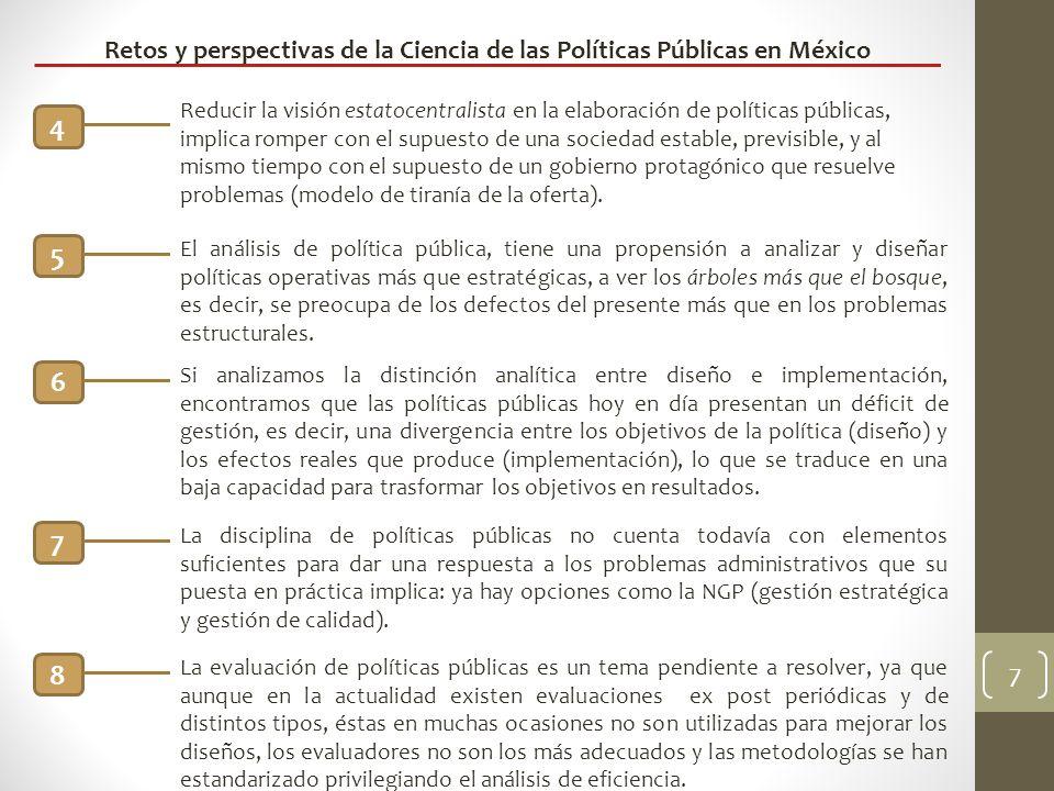 7 4 Reducir la visión estatocentralista en la elaboración de políticas públicas, implica romper con el supuesto de una sociedad estable, previsible, y