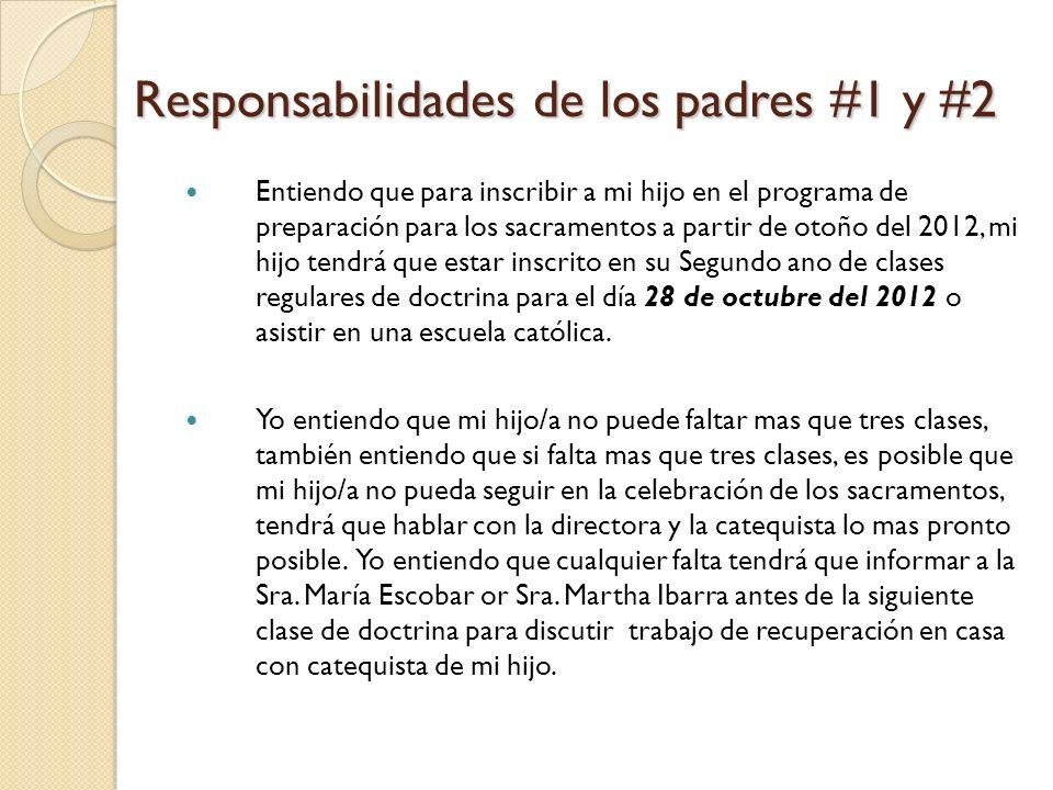 Responsabilidades de los padres #1 y #2 Entiendo que para inscribir a mi hijo en el programa de preparación para los sacramentos a partir de otoño del