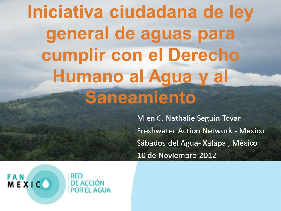 Modelo que necesitamos y que promueven los ciudadanos Modelo sustentable reconoce que el agua forma parte de un ciclo hidrológico en un territorio delimitado por las cuencas.