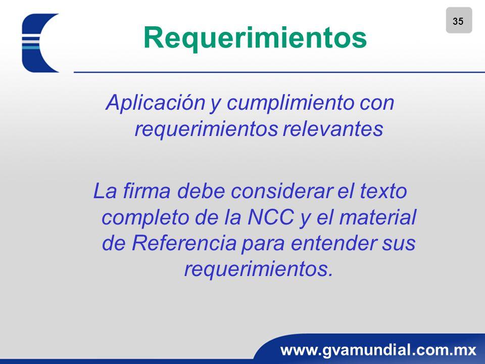 35 www.gvamundial.com.mx Requerimientos Aplicación y cumplimiento con requerimientos relevantes La firma debe considerar el texto completo de la NCC y