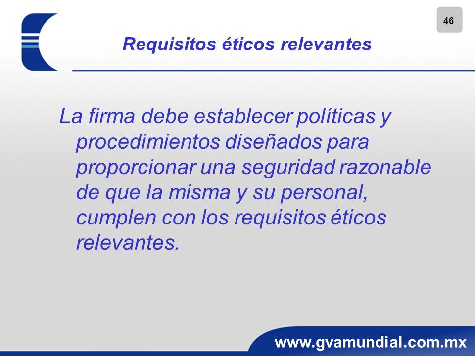 46 www.gvamundial.com.mx Requisitos éticos relevantes La firma debe establecer políticas y procedimientos diseñados para proporcionar una seguridad ra