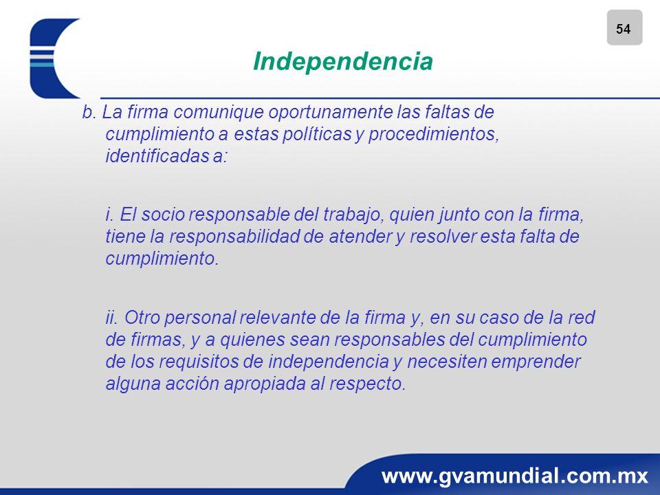 54 www.gvamundial.com.mx Independencia b. La firma comunique oportunamente las faltas de cumplimiento a estas políticas y procedimientos, identificada