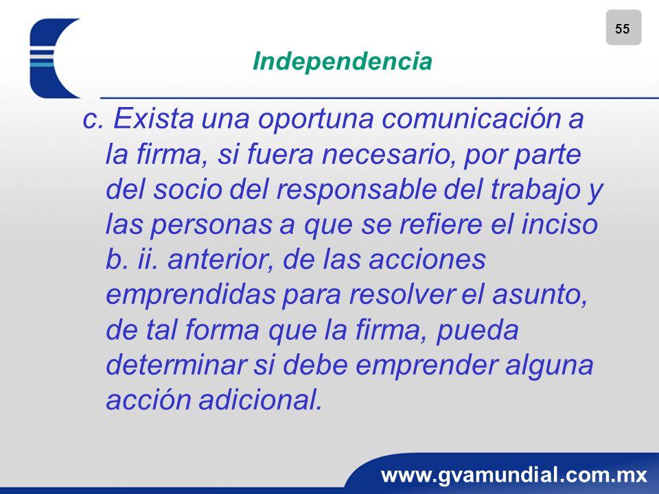55 www.gvamundial.com.mx Independencia c. Exista una oportuna comunicación a la firma, si fuera necesario, por parte del socio del responsable del tra