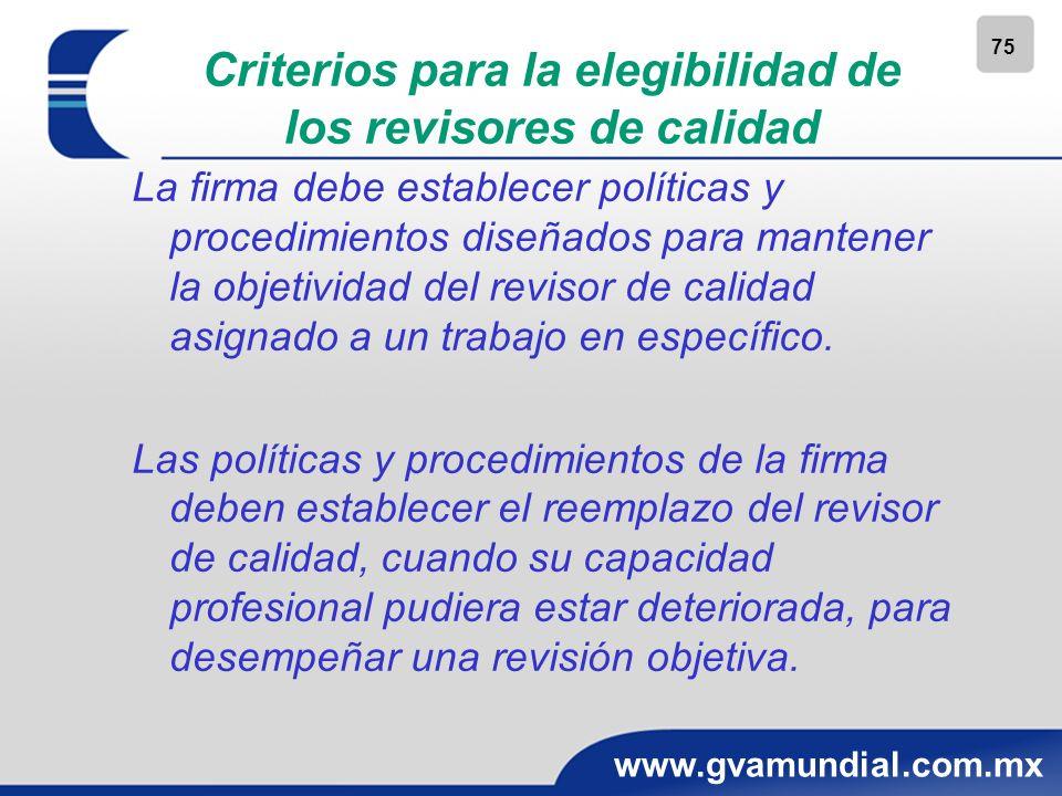 75 www.gvamundial.com.mx Criterios para la elegibilidad de los revisores de calidad La firma debe establecer políticas y procedimientos diseñados para