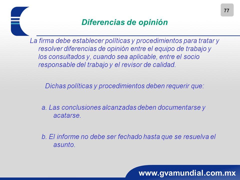 77 www.gvamundial.com.mx Diferencias de opinión La firma debe establecer políticas y procedimientos para tratar y resolver diferencias de opinión entr