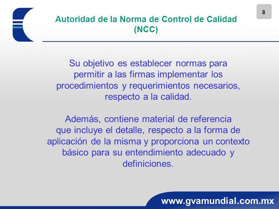 8 www.gvamundial.com.mx Su objetivo es establecer normas para permitir a las firmas implementar los procedimientos y requerimientos necesarios, respec