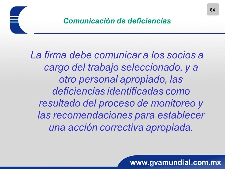 84 www.gvamundial.com.mx Comunicación de deficiencias La firma debe comunicar a los socios a cargo del trabajo seleccionado, y a otro personal apropia