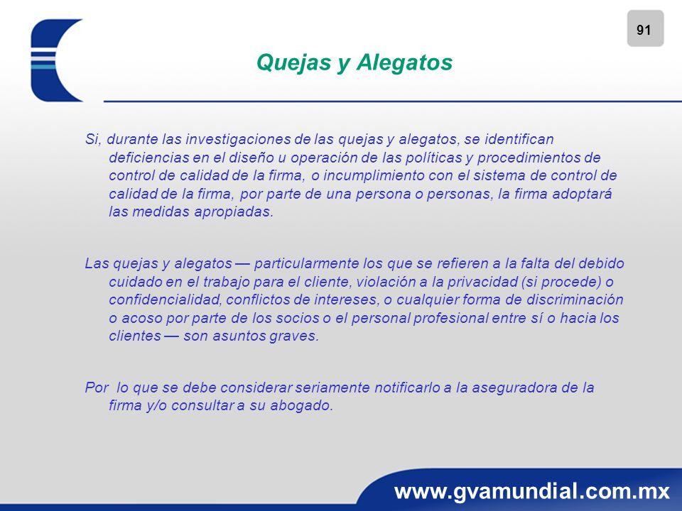91 www.gvamundial.com.mx Quejas y Alegatos Si, durante las investigaciones de las quejas y alegatos, se identifican deficiencias en el diseño u operac
