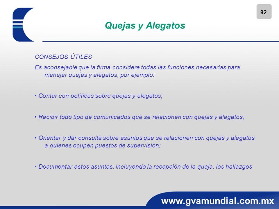 92 www.gvamundial.com.mx Quejas y Alegatos CONSEJOS ÚTILES Es aconsejable que la firma considere todas las funciones necesarias para manejar quejas y