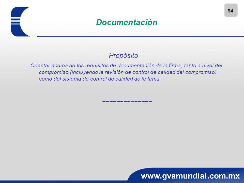 94 www.gvamundial.com.mx Documentación Propósito Orientar acerca de los requisitos de documentación de la firma, tanto a nivel del compromiso (incluye