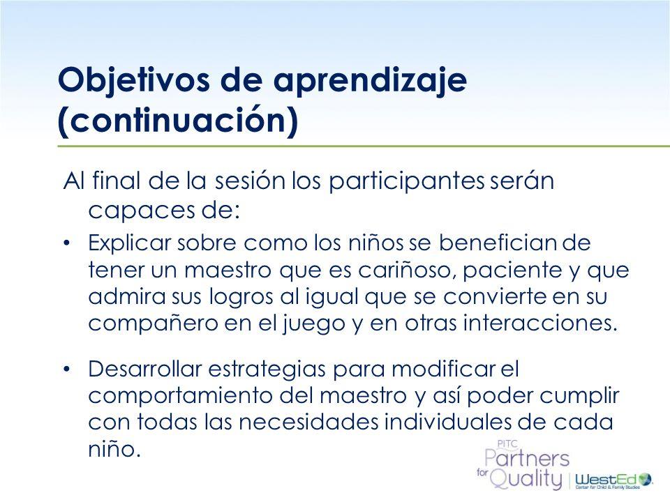 WestEd.org Objetivos de aprendizaje (continuación) Al final de la sesión los participantes serán capaces de: Explicar sobre como los niños se benefici