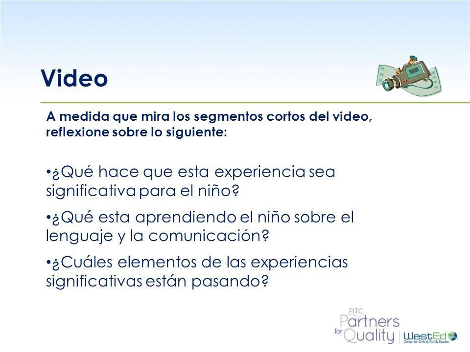 WestEd.org Video A medida que mira los segmentos cortos del video, reflexione sobre lo siguiente: ¿Qué hace que esta experiencia sea significativa par