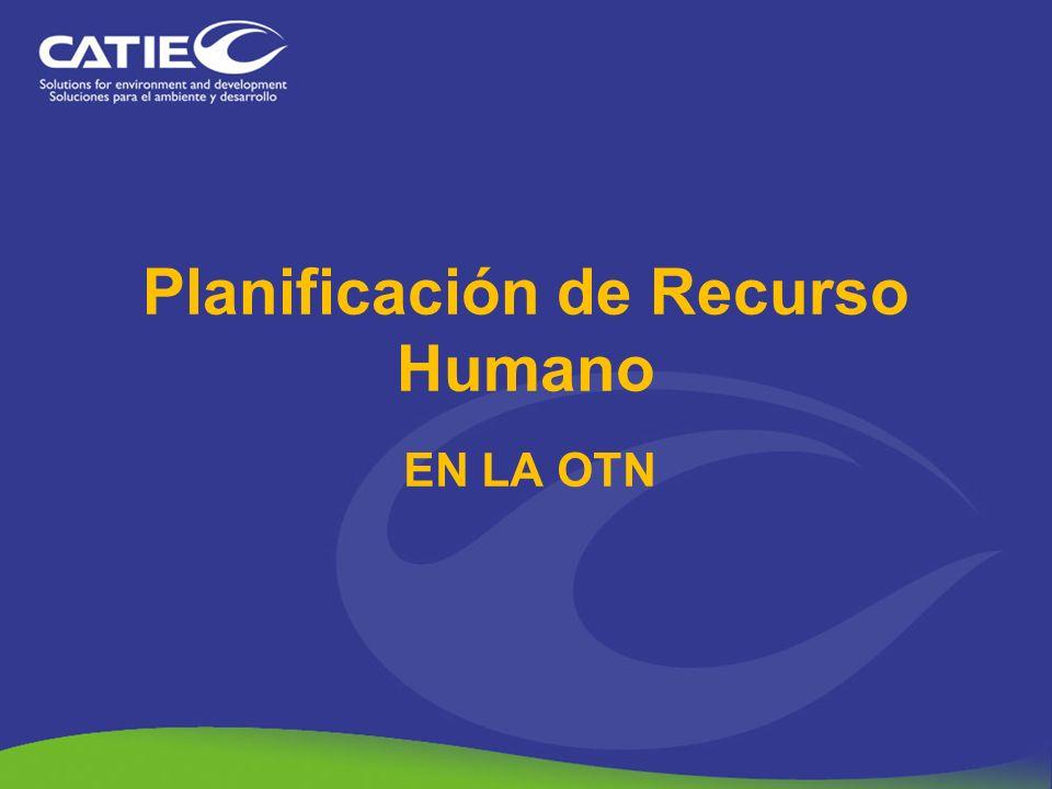 Planificación de Recurso Humano EN LA OTN