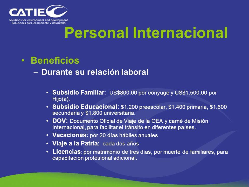 Personal Internacional Beneficios –Durante su relación laboral Subsidio Familiar: US$800.00 por cónyuge y US$1.500.00 por Hijo(a). Subsidio Educaciona
