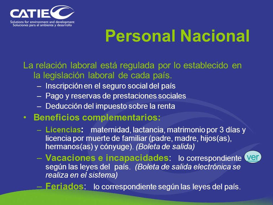 Personal Nacional La relación laboral está regulada por lo establecido en la legislación laboral de cada país. –Inscripción en el seguro social del pa