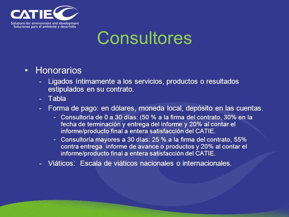 Consultores Honorarios -Ligados íntimamente a los servicios, productos o resultados estipulados en su contrato. -Tabla -Forma de pago: en dólares, mon