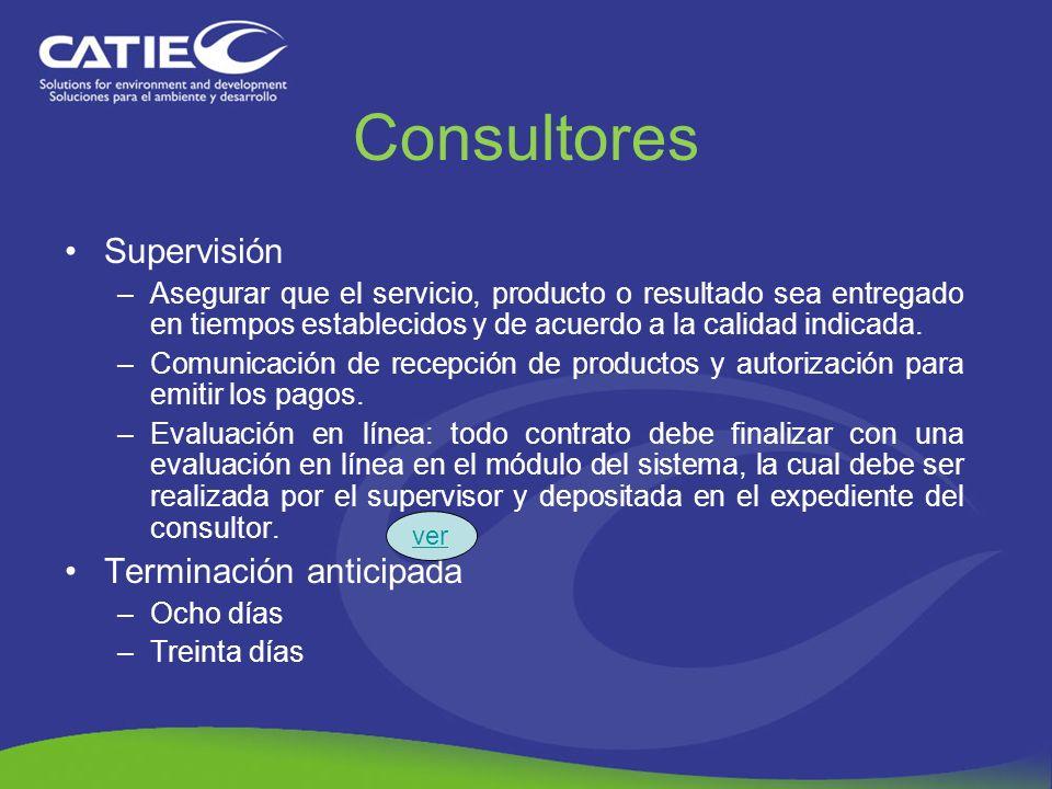 Consultores Supervisión –Asegurar que el servicio, producto o resultado sea entregado en tiempos establecidos y de acuerdo a la calidad indicada. –Com