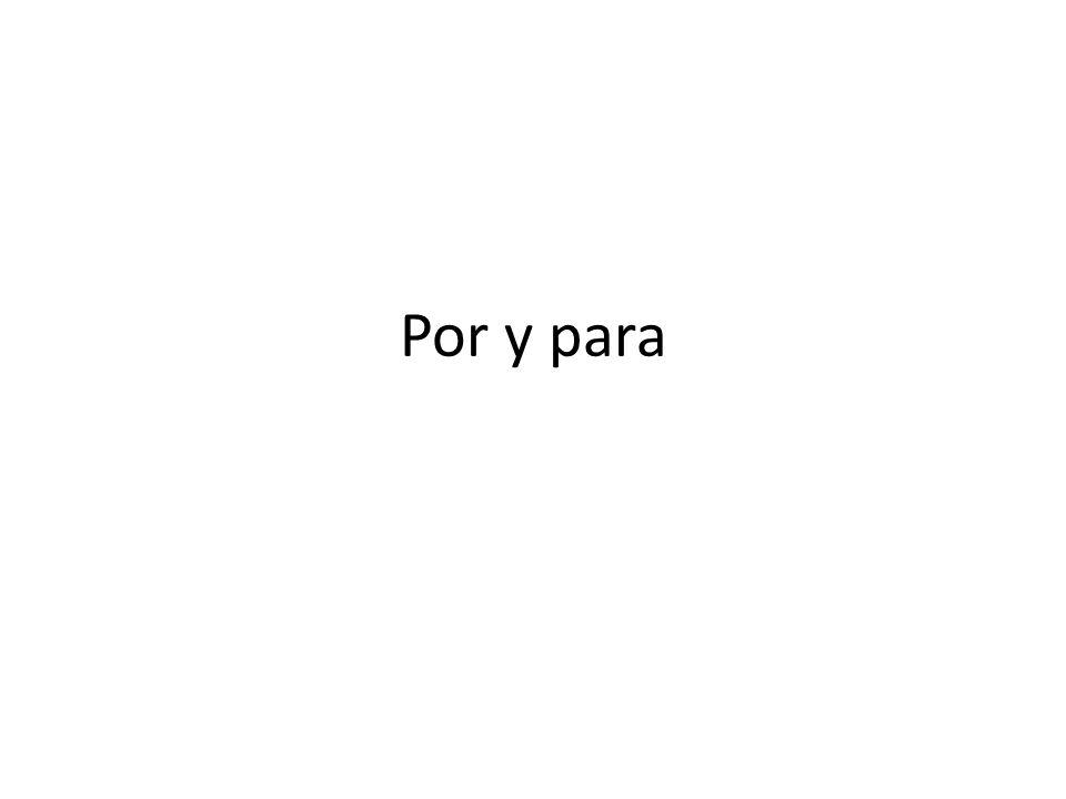 Por and para may both be translated as for. Use para for…