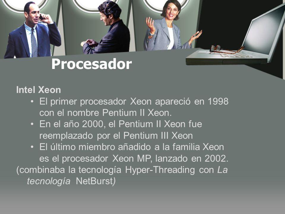 Procesador Intel Xeon El primer procesador Xeon apareció en 1998 con el nombre Pentium II Xeon.